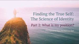 Part 2 – Finding The True Self: Position