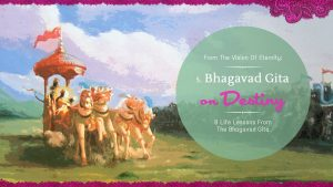 The Bhagavad Gita On Destiny – Part 5