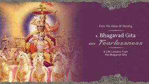 The Bhagavad Gita On Fearlessness – Part 6