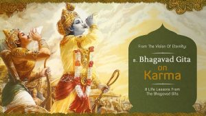 The Bhagavad Gita On Karma – Part 8