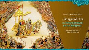 The Bhagavad Gita On Spiritual But Not Religious – Part 7