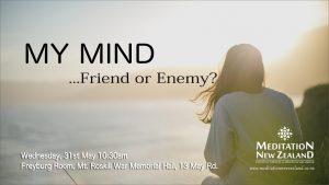 My Mind – Friend Or Enemy?