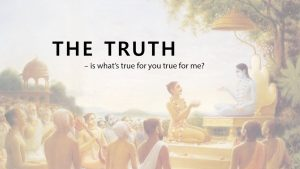 The Truth – Is What's True For You True For Me?