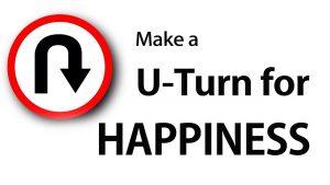 Make A U Turn For Happiness