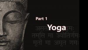 Yoga Spirituality Enlightenment & God – Part 1 Yoga