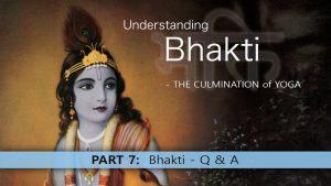 7 Understanding Bhakti – Q & A