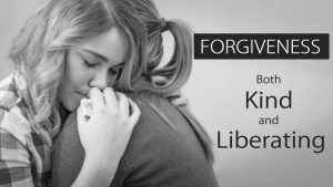 Forgiveness – It's Kind And Liberating