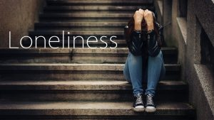 Loneliness – An Alternative Perspective
