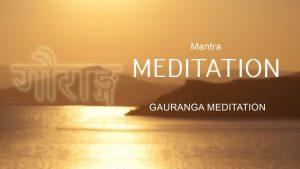 2. Mantra Meditation – Gauranga Mantra With Breath