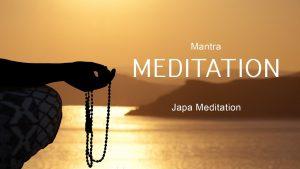 3. Mantra Meditation Japa