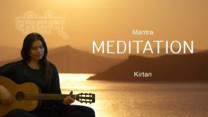 4. Mantra Meditation – Kirtan