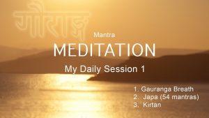 6. Mantra Meditation – My Daily Session 1