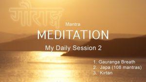 7. Mantra Meditation – My Daily Session 2