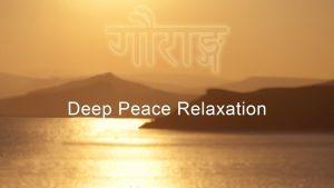 8. Mantra Meditation Deep Peace Relaxation