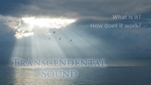Transcendental Sound – What Is It? How Does It Work?