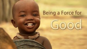 Being A Force For Good
