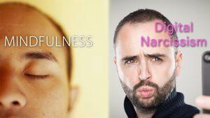 Mindfulness & Digital Narcissism