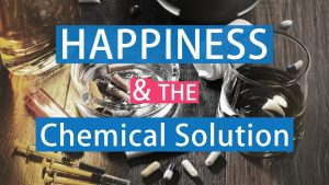 Happiness & The Chemical Solution