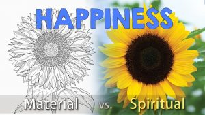 Happiness – Material Vs Spiritual