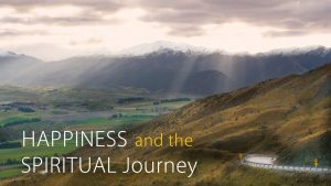 Happiness And The Spiritual Journey