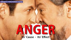 Anger – Its' Cause Its' Effect