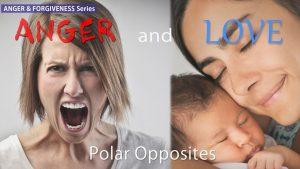 Anger & Love – Polar Opposites