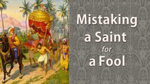 Mistaking A Saint For A Fool