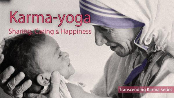Karma Yoga – Caring, Sharing & Happiness