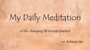 My Daily Meditation