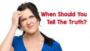 When Should You Tell The Truth?