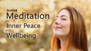 Guided Meditation For Inner Peace And Wellbeing