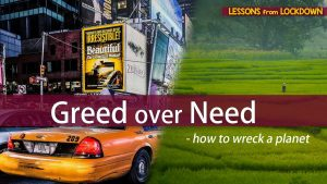 Greed Over Need – How To Wreck A Planet