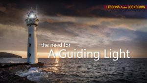 The Need For A Guiding Light