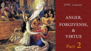 Anger Forgiveness & Virtue – Part 2