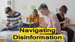 Navigating Disinformation