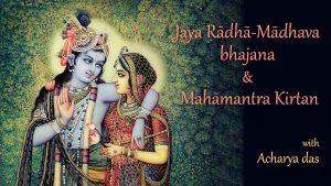 Jaya Radha Madhava Bhajan & Mahamantra Kirtan