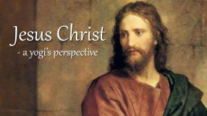 Jesus Christ – A Yogi's Perspective