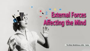External Forces Affecting The Mind