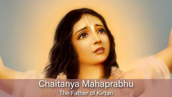 Chaitanya Mahaprabhu – The Father Of Kirtan
