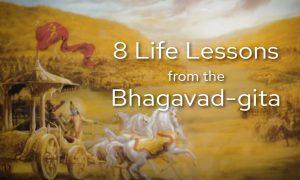 8 Life Lessons Bhagavad Gita