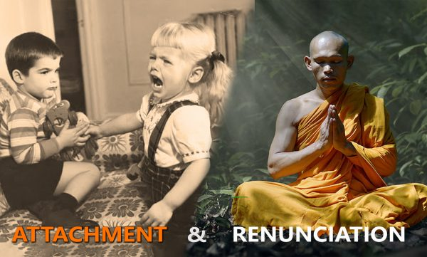 Attachment & Renunciation