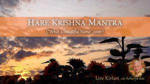 "Maha Mantra Kirtan – ""what A Beautiful Name"" Cover"