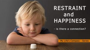 Restraint And Happiness – Is There A Connection?