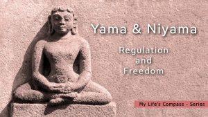 Yama & Niyama – Regulation And Freedom