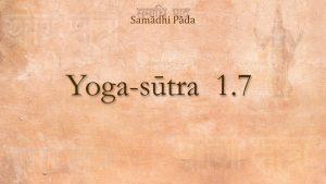 07 – Yoga Sutra 1 7