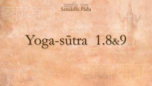 08 – Yoga Sutra 1.8 & 9