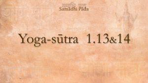 11 – Yoga Sutra 1.13 & 14