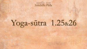 20 – Yoga Sutra 1 25&26