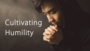 Cultivating Humility